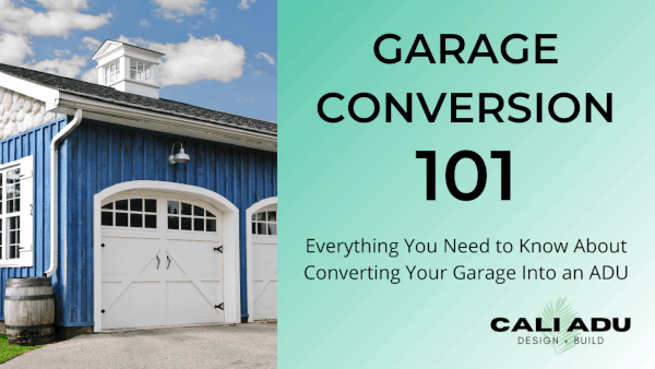 ADU Garage Conversion 101. Everything You Need to Know About Converting Your Garage Into an ADU in Los Angeles.