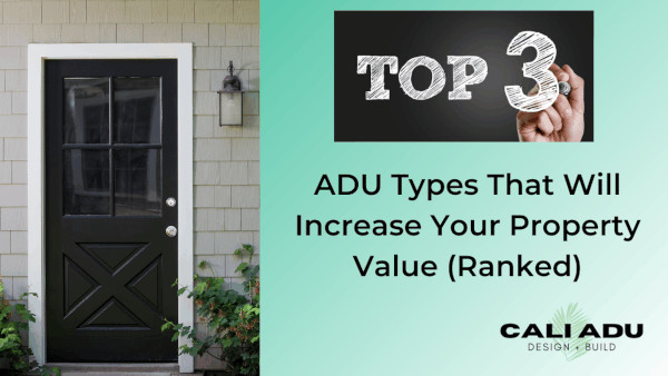 Top 3 ADU Types That Will Increase Your Property Value (Ranked)